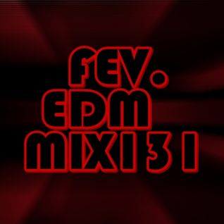 FEV. EDM Mix 131