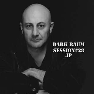 Dark Raum : session #028  JP (Flemcy Music/Black Hole/220v)