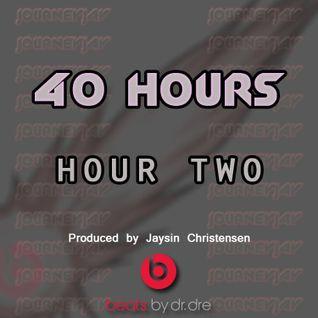 JourneyJay's 40 Hours: Hour 2