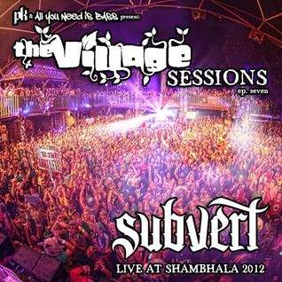 AllYouNeedisBass.com Podcast: The Village Sessions Episode 7 - Subvert