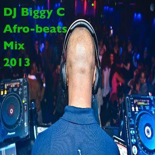 DJ Biggy C Afro-Beats Mix 2013