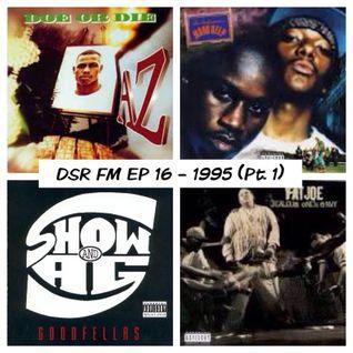 DSR FM Ep 16 (1995 Pt. 1)