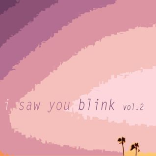 i saw you blink - Radioshow Vol. 2