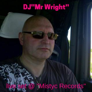 """DJ ''Mr Wright'' live set @ ''Mistyc records"""""""