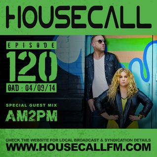 Housecall EP#120 (04/09/14) incl. a guest mix from AM2PM
