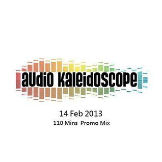 FREE DOWNLOAD Audio Kaleidoscope 110 Mins Promo Mix 14 Feb 2013