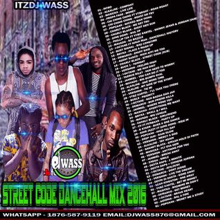 DJ WASS - STREET CODE DANCEHALL MIX MARCH 2016