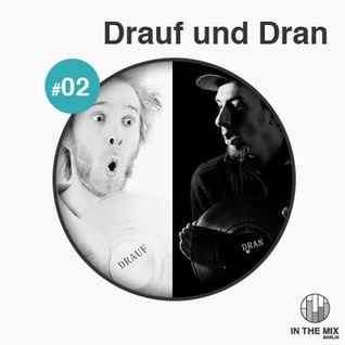 """"""" in the mix """" with Drauf Und Dran"""