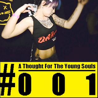 A Thought For The Young Souls #001 - (EDM, Commercial And Electro House Selection) - MARCH 2016