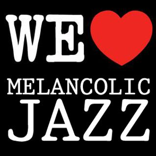We Love Melancolic Jazz