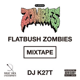 MAGIC STICK / FLATBUSH ZOMBIES MIXTAPE mixed by DJ K27T