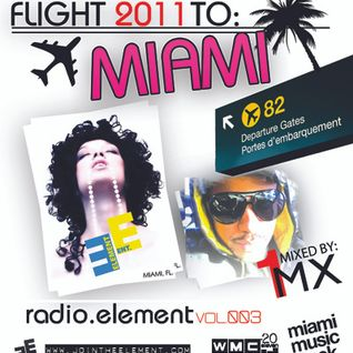 Radio.element [Vol.003] Flight 2 to Miami ! Mixed by 1MX