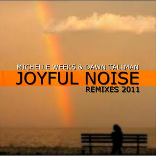 Michelle Weeks & Dawn Tallman - Joyful Noise (Frenk Dj & Joe Maker Remix)