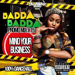 """BADDA BADDA PROMO MIX VOL.15 """"MIND YOUR BUSINESS"""" by TALAWAH SOUND"""