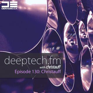 DeepTechFM 130 - Christauff (2015-12-24) [Christauff Opening Set for Hernan Cattaneo at Flash]