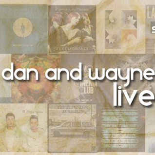 Dan & Wayne Live: 25th July 2012