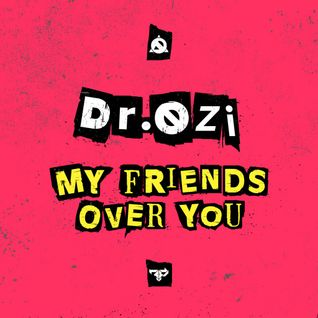 Dr. Ozi My Friends Over You Mix Adrian Campos