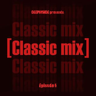 DEEPINSIDE pres. CLASSIC MIX Episode 06