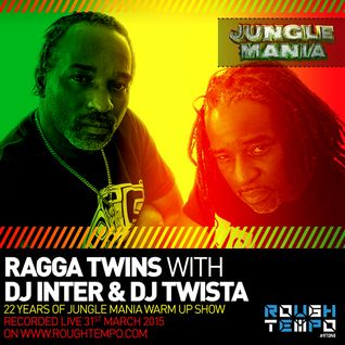 Jungle Mania 22nd Birthday Warm Up on Rough Tempo - Ragga Twins with DJ Inter & Dj Twista
