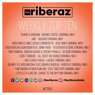 The Riberaz Weekly Top Ten 051