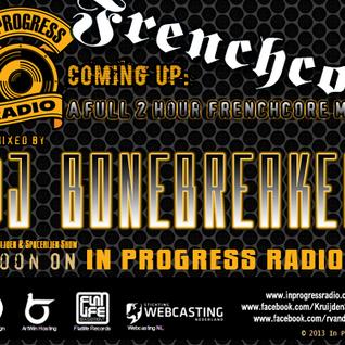 DJ BoneBreAker @In Progress Radio - Kruijden & Spacerijen (2hour FrenchCore mix Show)[22-01-2014]