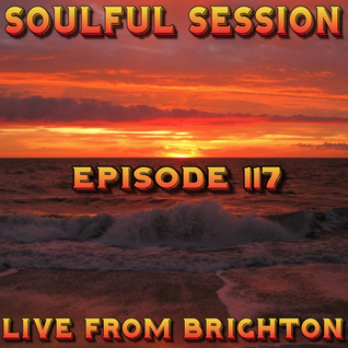 Soulful Session, Zero Radio 16.4.16 (Episode 117) LIVE From Brighton with DJ Chris Philps