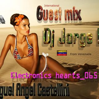 065_Electronics hearts_065_Miguel Angel Castellini_ International_Guest mix_Dj_Jorge Luis (Venezuela