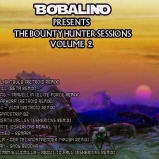Bobalino Presents The Bounty Hunter Sessions Vol 2