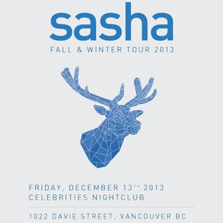 Sasha - Live at Fall & Winter Tour 2013, Celebrities Nightclub, Vancouver (13-12-2013)