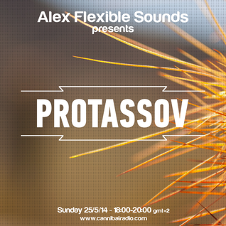 PROTASSOV (SWITCHSTANCE RECORDINGS) MIX FOR ''FLEXIBLE SOUNDS'' WEB RADIO SHOW 25/5/14