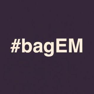 #bagEM Mix 5/25/2015