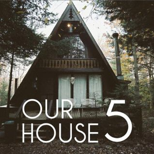Our House Podcast Episode 5