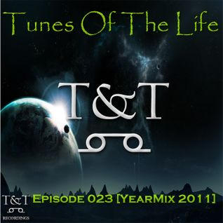 T&T – Tunes Of The Life [Episode 023] [YearMix 2011]
