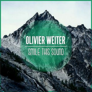 Olivier Weiter // Smile This Mixtape #5