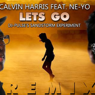 Calvin Harris Feat. Ne-Yo - Lets Go (DJ-Pulse's Sandstorm Experiment)