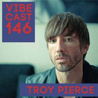 Troy Pierce @ Vibecast Sessions #146 - VibeFM Romania