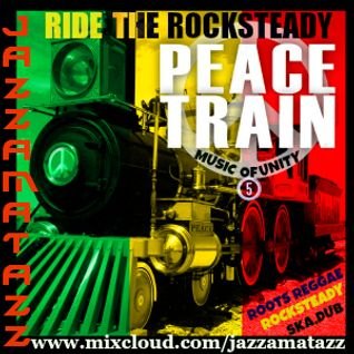 RIDE THE ROCKSTEADY PEACE TRAIN - Music Of Unity vol. 5. Classic Ska, Roots Reggae, Dub & Rocksteady