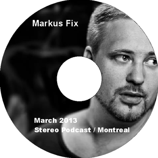 Markus Fix - March 2013 - Stereocast