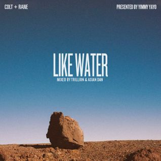 "COLT+RANE: ""Like Water"" Side A mixed by Trillion"