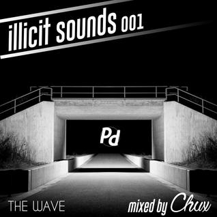 Illicit Sounds | 001 | The Wave