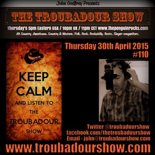 The Troubadour Show #110. April 30th 2015