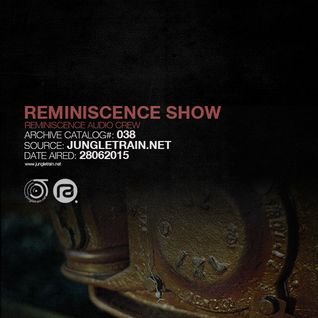 Reminiscence Audio 28062015 @ Jungletrain
