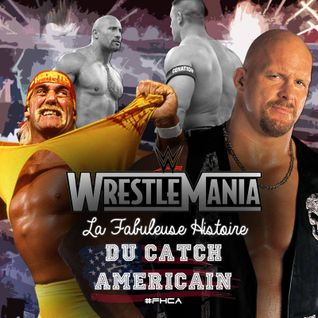 La Fabuleuse Histoire du Catch Américain - 006 Wrestlemania