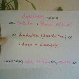 SUB FM / Radio Helsinki - disko404 radio - Andaka, Simon/off b2b doze - 28/05/15