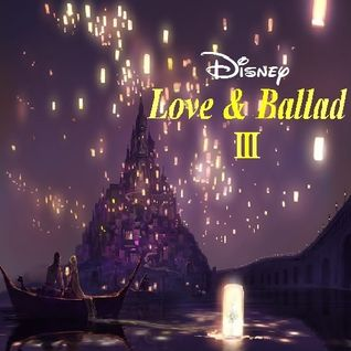 Disney -Love & Ballad Ⅲ-