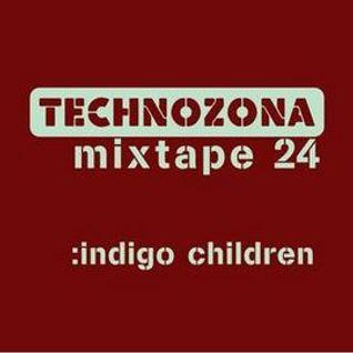 TECHNOZONA mixtabe by : Indigo Children