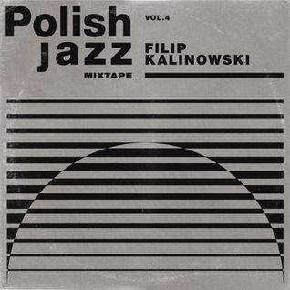 Filip Kalinowski - Polish Jazz Mixtape Vol.4