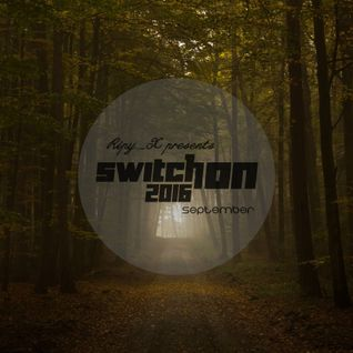 Ripy_X presents Switch On 2016 September