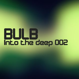 Bulb - Into the deep 002