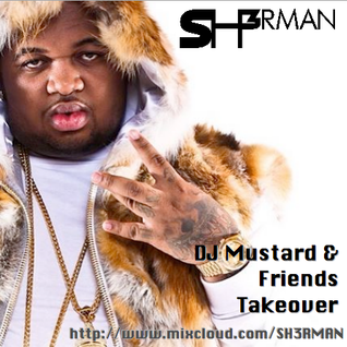 DJ Mustard & Friends Takeover